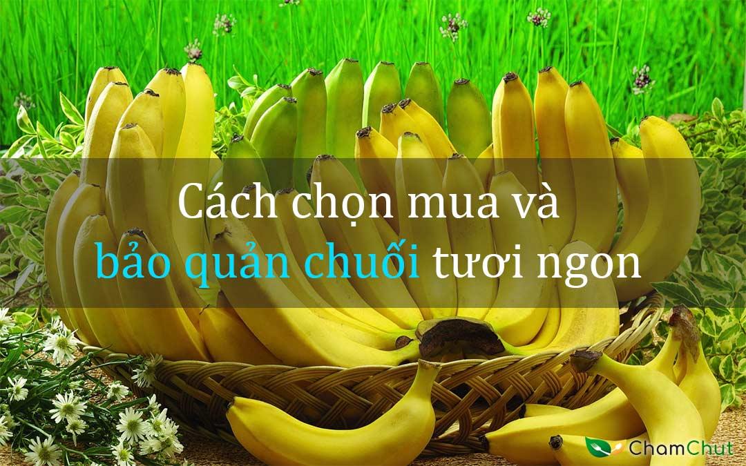 Cach-chon-mua-va-bao-quan-chuoi