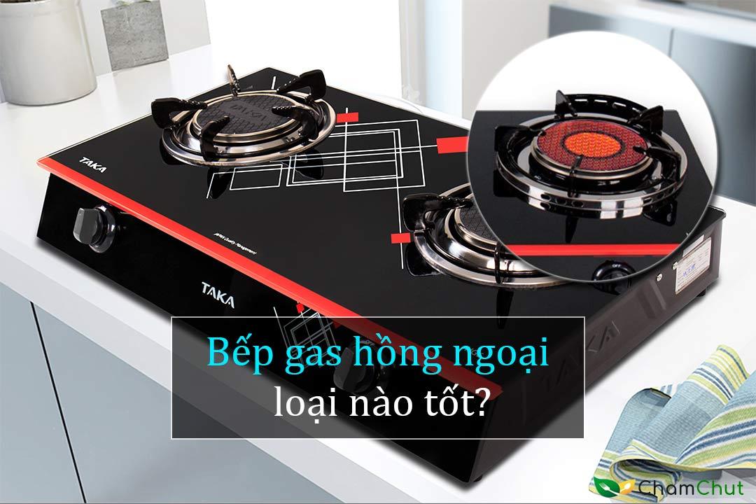 Bep-gas-hong-ngoai-loai-nao-tot