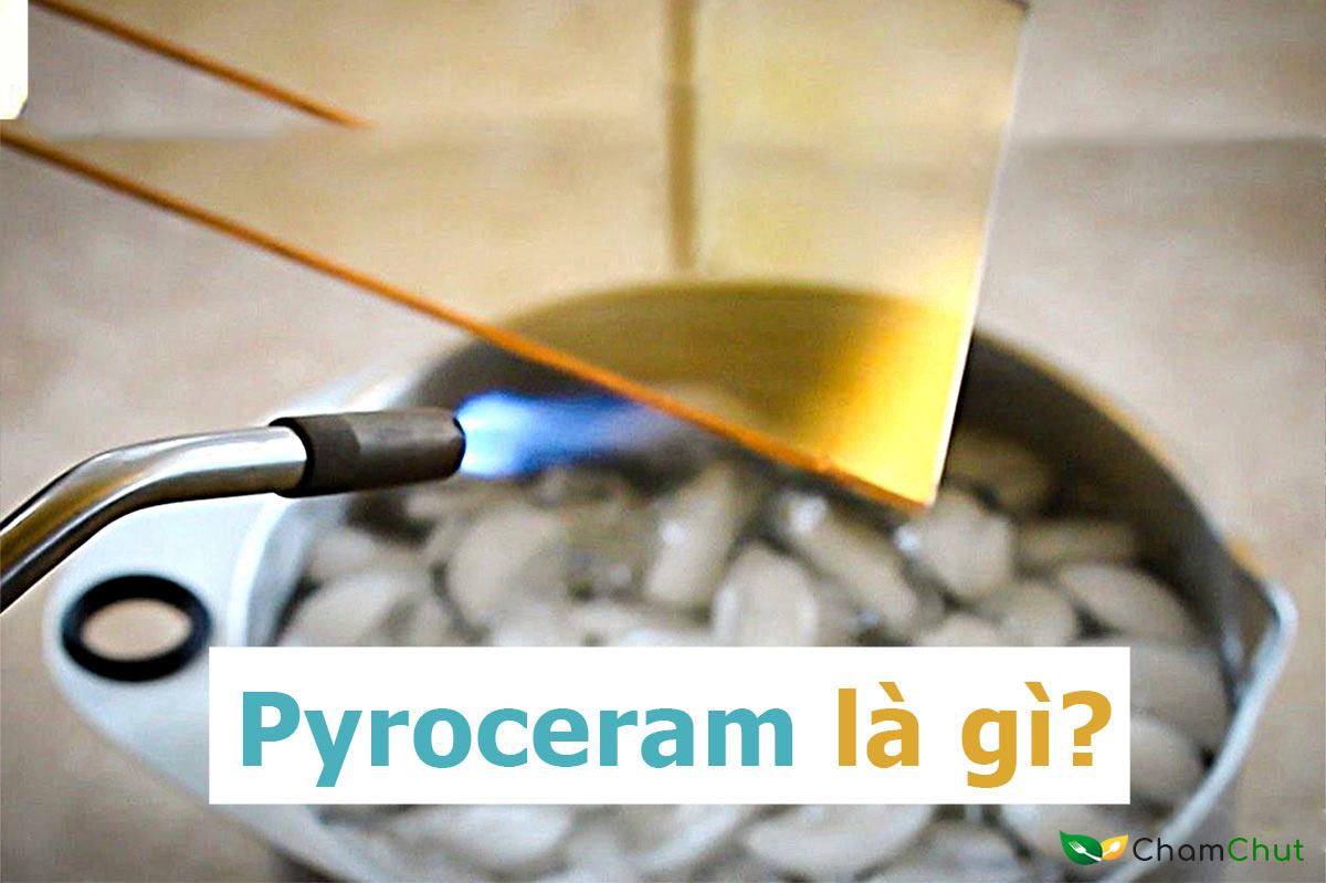 Thuy-tinh-Pyroceram-la-gi