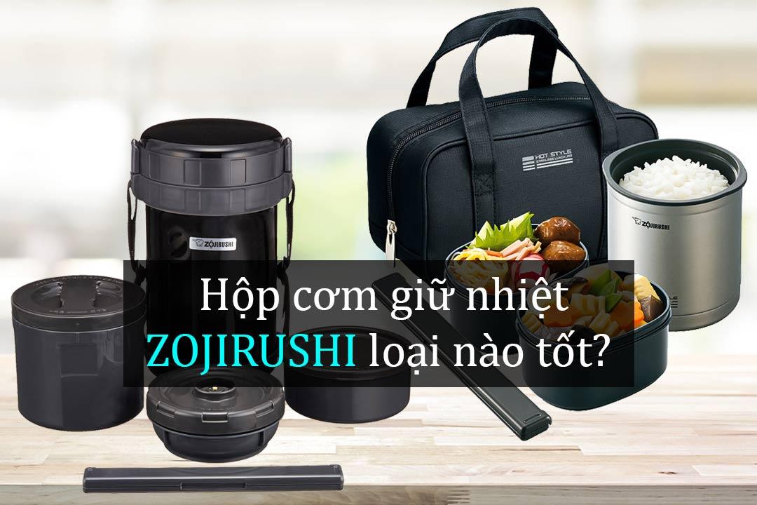 Hop-com-giu-nhiet-Zojirushi-loai-nao-tot