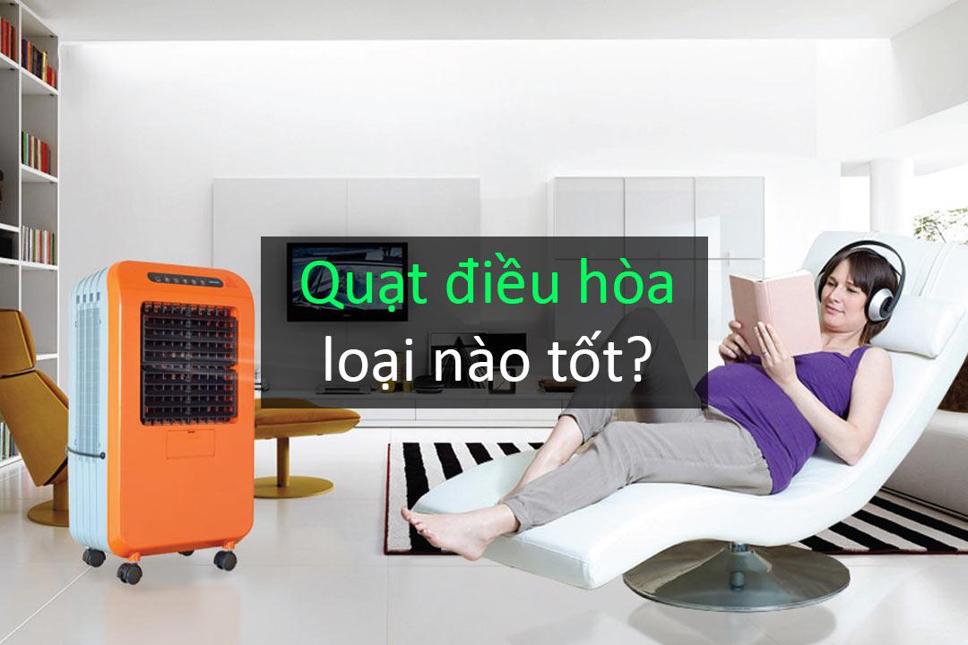 Quat-dieu-hoa-loai-nao-tot