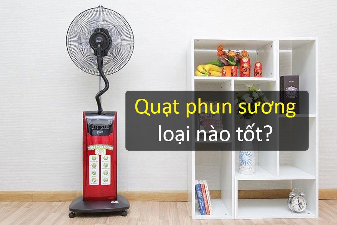Quat-phun-suong-loai-nao-tot-